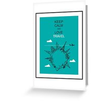 Keep calm and love to travel Greeting Card
