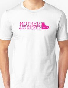 MOTHER ASS KICKER! with a fighting boot T-Shirt
