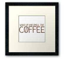 wake up and smell the COFFEE! Framed Print