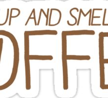 wake up and smell the COFFEE! Sticker