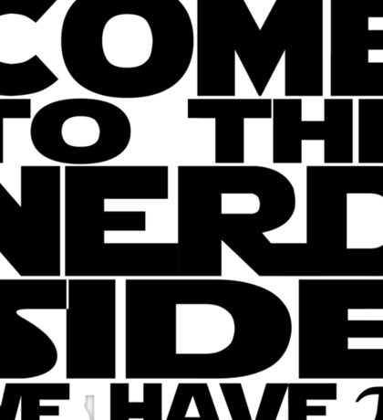 Come To The Nerd Side We Have Pi Sticker