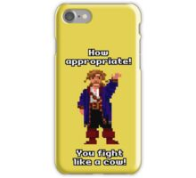 You fight like a cow! iPhone Case/Skin