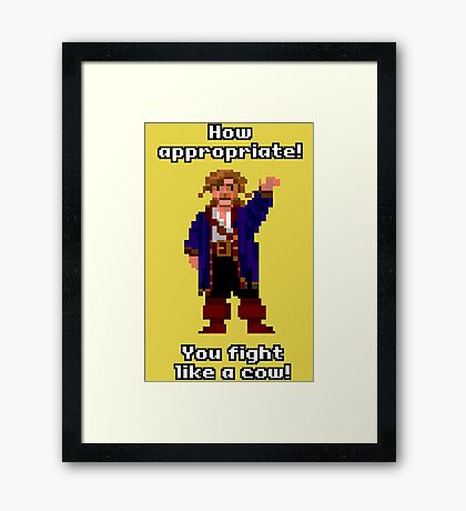 You fight like a cow! Framed Print
