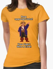 You fight like a cow! Womens Fitted T-Shirt