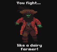 You fight like a dairy farmer!  Baby Tee
