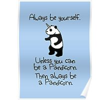 Always Be Yourself, Unless You Can Be A Pandicorn Poster