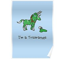 I'm A Triceratops (Unicorn + Narwhals) Poster