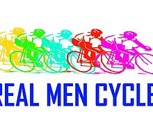 Real Men Cycle T Shirts, Stickers and Other Gifts by zandosfactry
