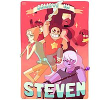 BELIEVE IN STEVEN! Photographic Print