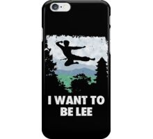 I want to be Lee. iPhone Case/Skin