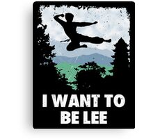I want to be Lee. Canvas Print