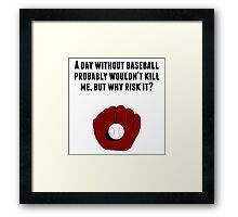 A Day Without Baseball Framed Print