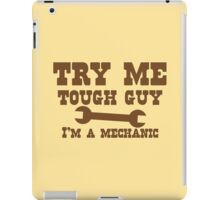 TRY ME TOUGH GUY I'm a mechanic iPad Case/Skin