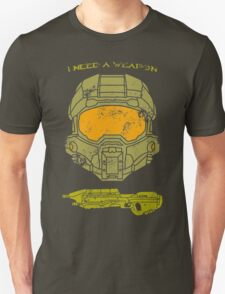I need a weapon. T-Shirt