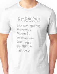 They Don't Exist Unisex T-Shirt