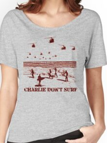 Apocalypse Now Charlie don't surf T-Shirt Women's Relaxed Fit T-Shirt