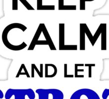 Keep Calm and Let STROZ Handle it Sticker