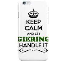 Keep Calm and Let GIERING Handle it iPhone Case/Skin