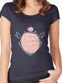 I am super mom Women's Fitted Scoop T-Shirt