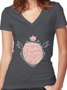 I am super mom Women's Fitted V-Neck T-Shirt