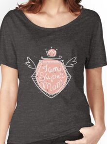 I am super mom Women's Relaxed Fit T-Shirt