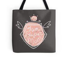 I am super mom Tote Bag