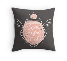 I am super mom Throw Pillow