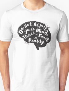 Don't adjust your mind - t shirt, iphone case & more T-Shirt