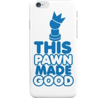THIS PAWN MADE GOOD iPhone Case/Skin