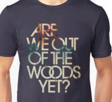 Are We Out Unisex T-Shirt