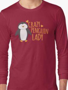 Crazy Penguin Lady  Long Sleeve T-Shirt