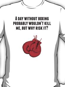 A Day Without Boxing T-Shirt