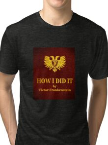 """Young Frankenstein """"How I did it"""" Book Tri-blend T-Shirt"""
