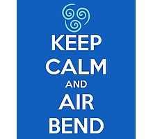 Keep Calm and Air Bend Photographic Print
