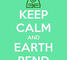 Keep Calm and Earth Bend by BellaAlderton