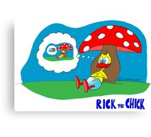 """Rick the chick """"DREAMING MYSELF"""" Canvas Print"""