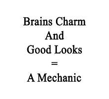 Brains Charm And Good Looks = A Mechanic  Photographic Print