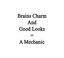 Brains Charm And Good Looks = A Mechanic  by supernova23