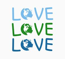 L O V E - Earth Day Unisex T-Shirt
