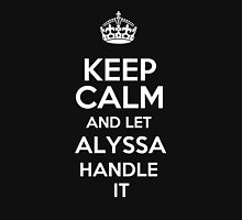 Keep calm and let Alyssa handle it! T-Shirt