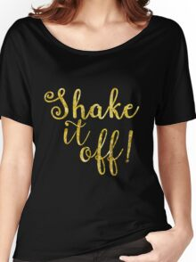 Shake it Off Women's Relaxed Fit T-Shirt