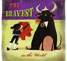 The bravest in the world - Matador by monicauriemma