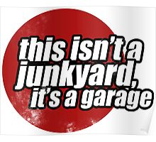 This isn't a junkyard, it's a garage 2 Poster