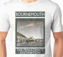 Bournemouth - The Penultimate Destination Unisex T-Shirt