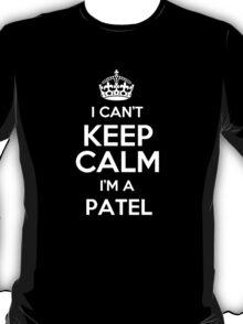 I can't keep calm I'm a Patel T-Shirt