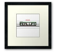 Real Life : The Game Framed Print