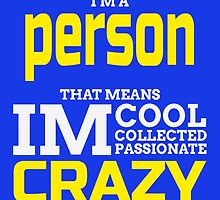 I'M A PERSON THAT MEANS CRAZY by yuantees