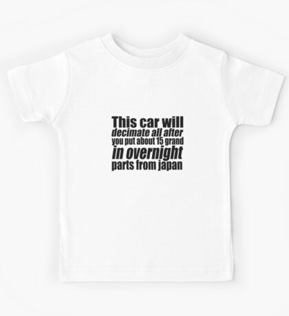 This car will decimate all.... Kids Tee