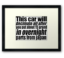 This car will decimate all.... Framed Print