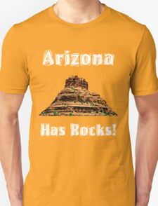 Arizona Has Rocks! T-Shirt